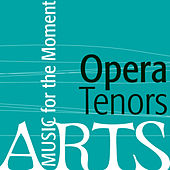 Music For The Moment: Opera Tenors von Various Artists