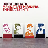 Play & Download Forever Delayed by Manic Street Preachers | Napster