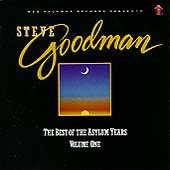 The Best Of The Asylum Years Vol. 1 by Steve Goodman