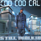 Play & Download Still Walkin by Coo Coo Cal | Napster