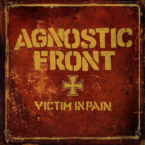 Play & Download Victim In Pain by Agnostic Front | Napster