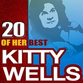 Play & Download 20 Of Her Best by Kitty Wells | Napster