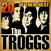 Play & Download 20 Of Their Best by The Troggs | Napster