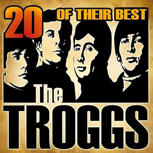 20 Of Their Best by The Troggs