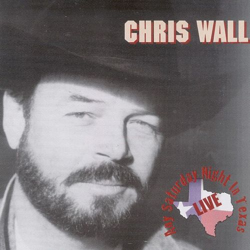 Play & Download Any Saturday Night in Texas by Chris Wall | Napster