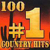 Play & Download 100 #1 Country Hits by Various Artists | Napster