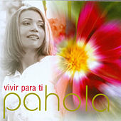 Play & Download Vivir Para Ti by Pahola Marino | Napster