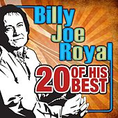 Play & Download 20 Of His Best by Billy Joe Royal | Napster