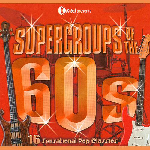 Play & Download Supergroups Of The 60's by Various Artists | Napster
