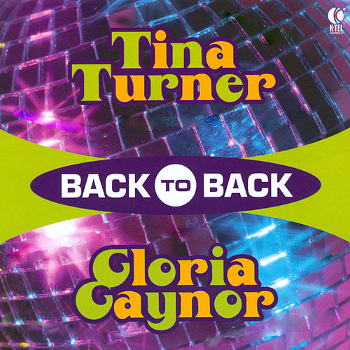 Play & Download Back To Back - Tina Turner & Gloria Gaynor by Various Artists | Napster