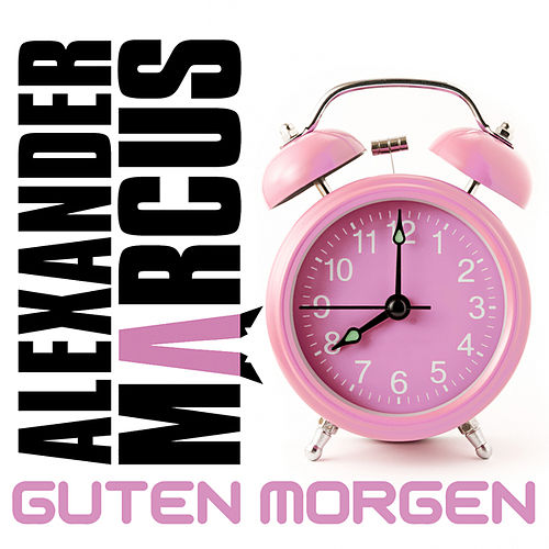Play & Download Guten Morgen by Alexander Marcus | Napster