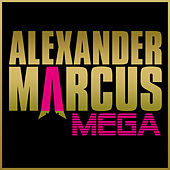 Play & Download Mega by Alexander Marcus | Napster