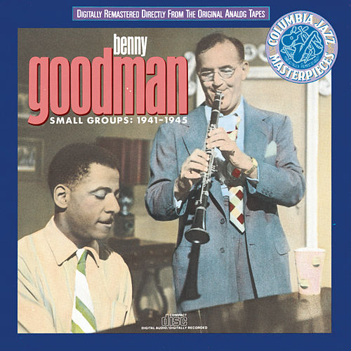 Play & Download Small Groups: 1941-1945 by Benny Goodman | Napster