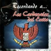 Play & Download Recordando a... Los Cardenales del Exito by Cardenales del Exito | Napster