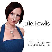 Bothan Airigh am Braigh Raithneach (A Sheiling On The Braes Of Rannoch) by Julie Fowlis