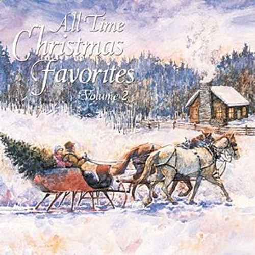 All Time Christmas Favorites Vol. 2 by Various Artists