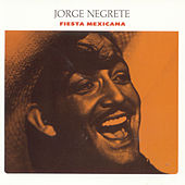 Play & Download Fiesta Mexicana by Jorge Negrete | Napster