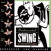 Play & Download Sentimental Swing: All-Star Dance Classics by Various Artists | Napster