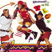 Play & Download Ooooooohhh...On The TLC Tip by TLC | Napster
