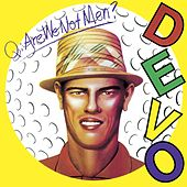 Q: Are We Not Men? A: We Are Devo! [Deluxe Remastered Edition] by DEVO