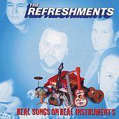 Play & Download Real Songs On Real Instruments by Refreshments | Napster