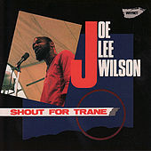 Play & Download Shout for Trane by Joe Lee Wilson | Napster