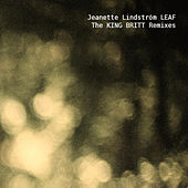 Leaf - The King Britt Remixes by Jeanette Lindström
