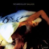 Ballads by Richard Elliot