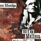 Play & Download Yes I Am by Melissa Etheridge | Napster