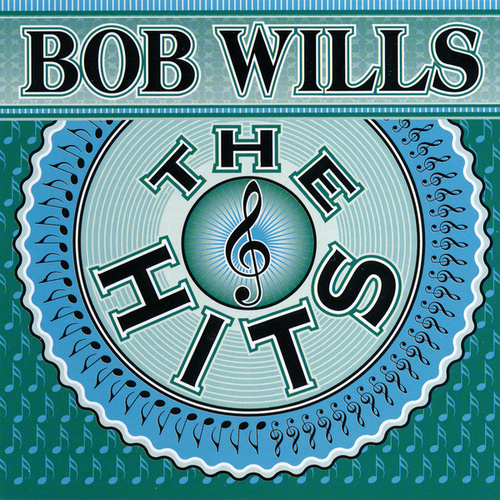 Play & Download The Hits by Bob Wills & His Texas Playboys | Napster