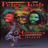 Honorary Citizen by Peter Tosh