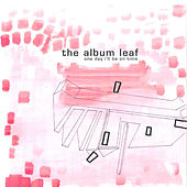 Play & Download One Day I'll Be On Time by The Album Leaf | Napster