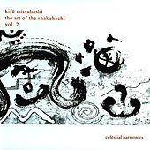 The Art of the Shakuhachi, Vol. 2 by Kifu Mitsuhashi