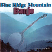 Play & Download Blue Ridge Mountain Banjo by Various Artists | Napster