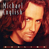 Play & Download Healing: The Collection by Michael English | Napster
