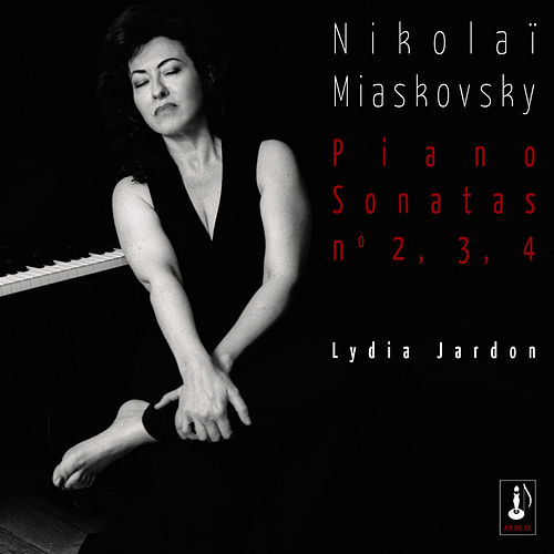 Play & Download Nikolaï Miaskovsky - Piano Sonatas n°2, 3, 4 by Lydia Jardon | Napster