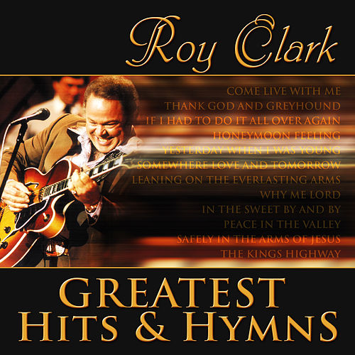 Greatest Hits & Hymns by Roy Clark