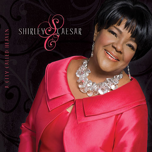 Play & Download A City Called Heaven by Shirley Caesar | Napster