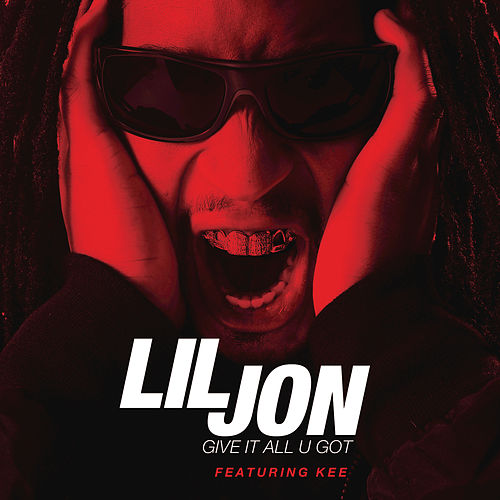 Play & Download Give It All U Got by Lil Jon | Napster