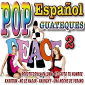 Pop Español - Especial Guateques 2 by Various Artists