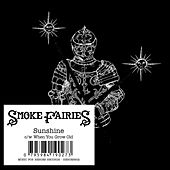 Play & Download Sunshine by Smoke Fairies | Napster