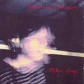 Play & Download Robyn Sings by Robyn Hitchcock | Napster