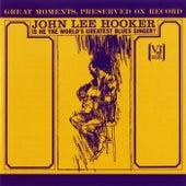 Is He the World's Greatest Blues Singer? by John Lee Hooker