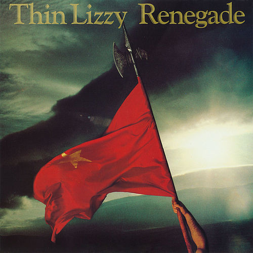 Play & Download Renegade by Thin Lizzy | Napster