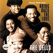 Play & Download Bring Back The Love: Classic Dells Soul by The Dells | Napster