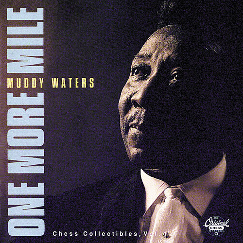Play & Download One More Mile: Chess Collectibles Vol. 1 by Muddy Waters | Napster