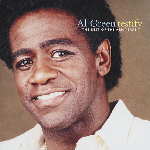 Play & Download Testify: The Best Of The A&M Years by Al Green | Napster