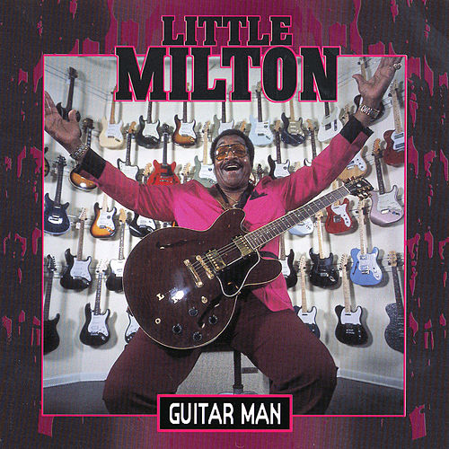 Play & Download Guitar Man by Little Milton | Napster