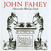 Play & Download I Remember Blind Joe Death by John Fahey | Napster