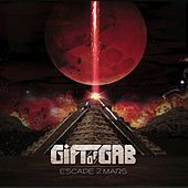 Play & Download Escape 2 Mars by The Gift Of Gab | Napster